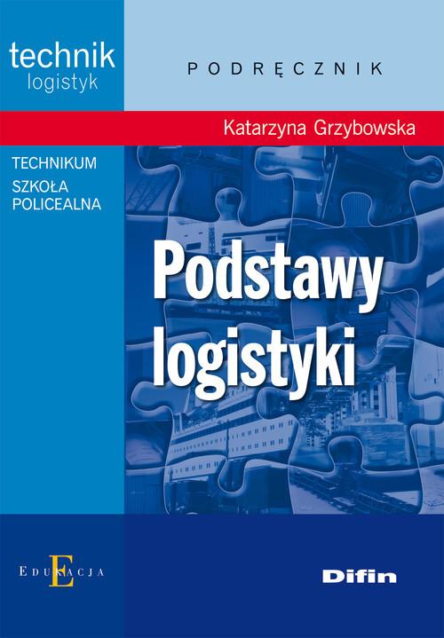 okładka Podstawy logistyki podręcznik Technikum, Szkoła Policealna, Książka | Grzybowska Katarzyna