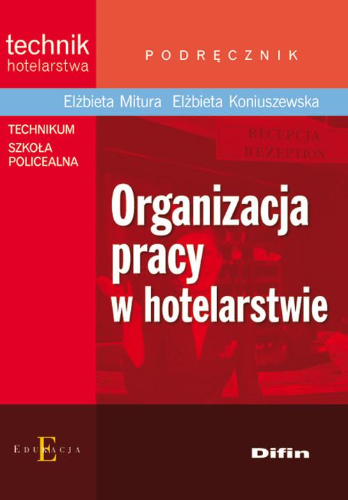 okładka Organizacja pracy w hotelarstwie Podręcznik Technikum Szkoła policealna, Książka | Elżbieta Mitura, Elżbieta Koniuszewska