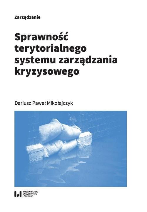 okładka Sprawność terytorialnego systemu zarządzania kryzysowego, Książka | Dariusz Paweł Mikołajczyk