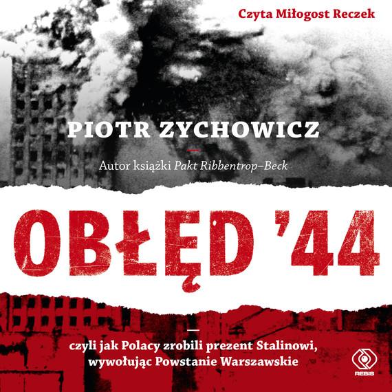 okładka Obłęd '44, Audiobook | Piotr Zychowicz
