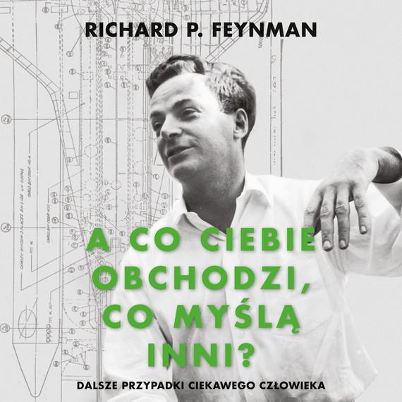 okładka A co ciebie obchodzi, co myślą inni?audiobook | MP3 | Richard P. Feynman