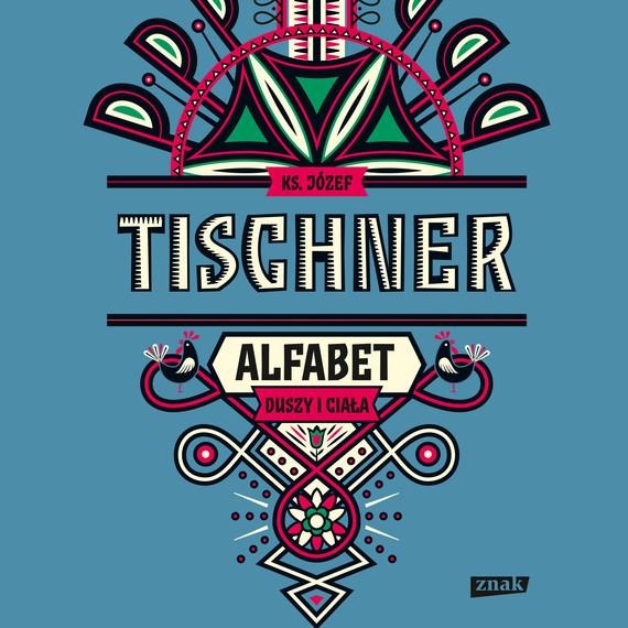 okładka Alfabet duszy i ciałaaudiobook | MP3 | Józef Tischner