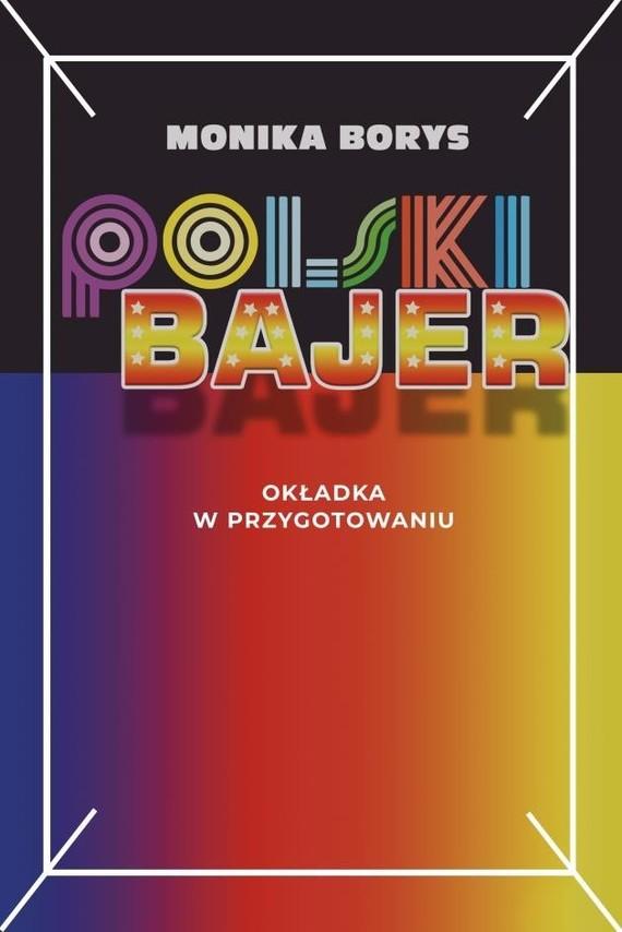 okładka Polski bajer, Książka | Borys Monika