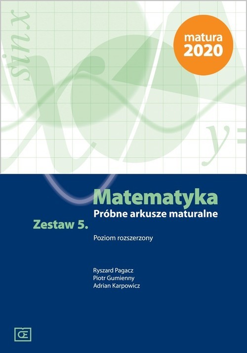 okładka Matematyka Próbne arkusze maturalne Zestaw 5 Poziom rozszerzony, Książka | Ryszard Pagacz, Piotr Gumienny, Adr Karpowicz