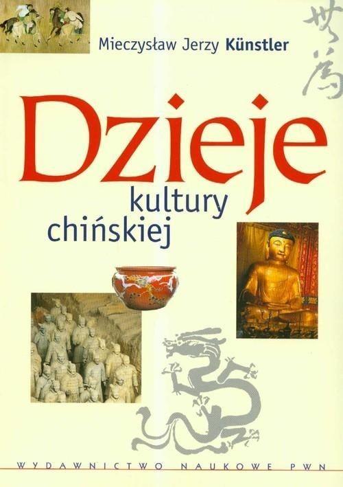 okładka Dzieje kultury chińskiej, Książka | Kunstler