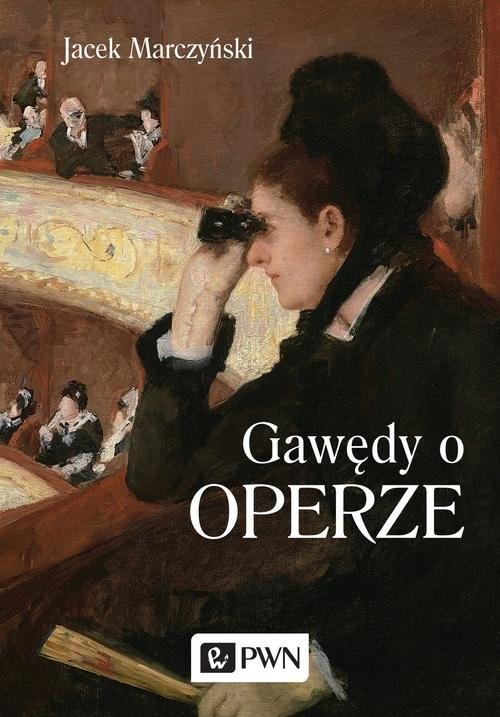 okładka Gawędy o operze, Książka | Jacek Marczyński
