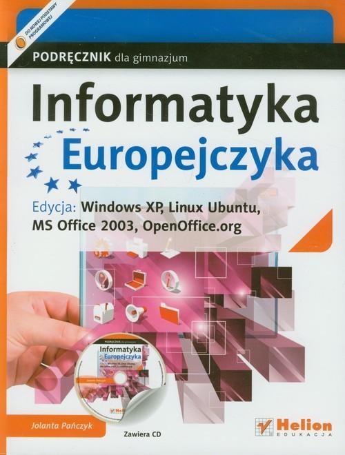 okładka Informatyka Europejczyka Podręcznik z płytą CD Edycja: Windows XP, Linux Ubuntu, MS Office 2003, OpenOffice.org Gimnazjum, Książka   Pańczyk Jolanta