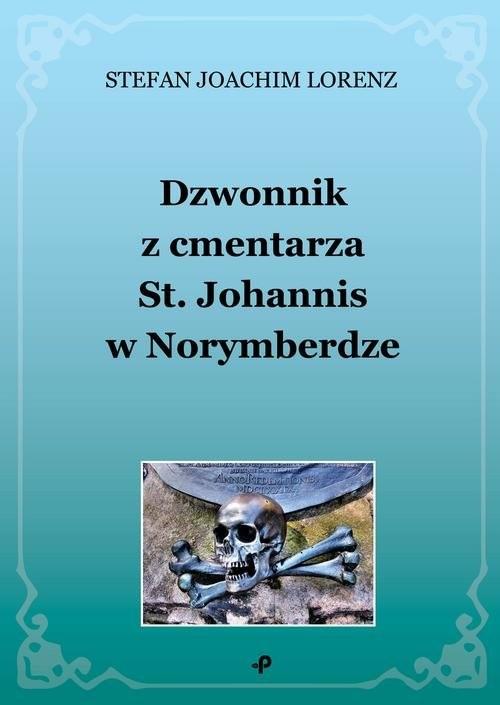 okładka Dzwonnik z cmentarza St. Johannis w Norymberdzeksiążka      Stefan Joachim Lorenz