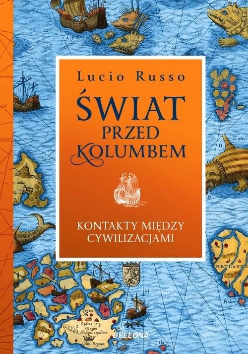 okładka Świat przed Kolumbem. Kontakty miedzy cywilizacjami, Książka | Russo Lucio