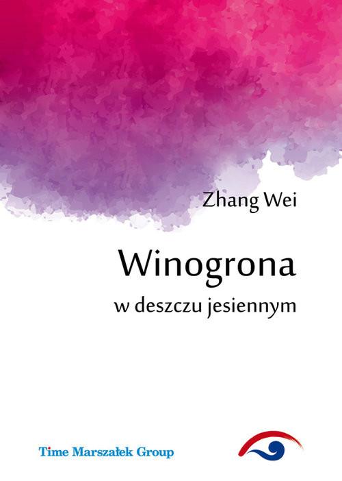 okładka Winogrona w deszczu jesiennym, Książka | Wei Zhang