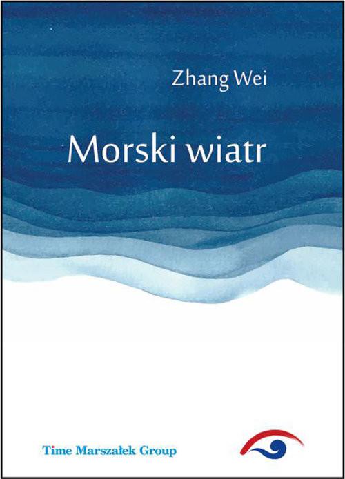 okładka Morski wiatr, Książka | Wei Zhang