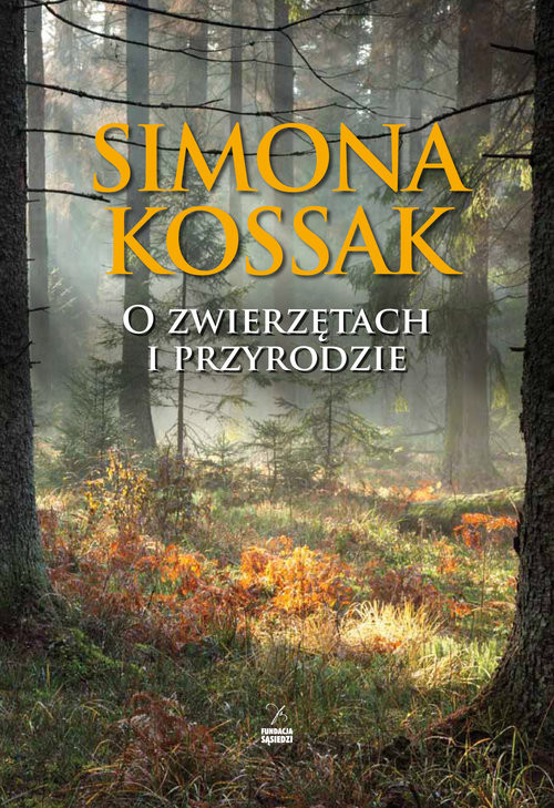 okładka O zwierzętach i przyrodzie, Książka | Simona Kossak