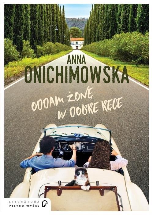 okładka Oddam żonę w dobre ręce, Książka | Onichimowska Anna