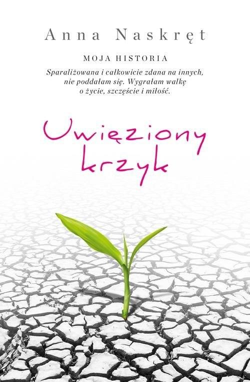 okładka Uwięziony krzyk, Książka | Naskręt Anna