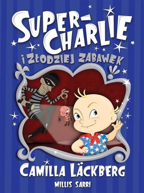 okładka Super-Charlie i złodziej zabawek, Książka | Lackberg Camilla