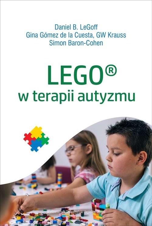 okładka LEGO w terapii autyzmu, Książka | Daniel LeGof, de la Cuesta Gina Gomez, Kraus