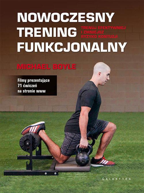 okładka Nowoczesny trening funkcjonalny Trenuj efektywniej i zmniejsz ryzyko kontuzji, Książka | Boyle Michael