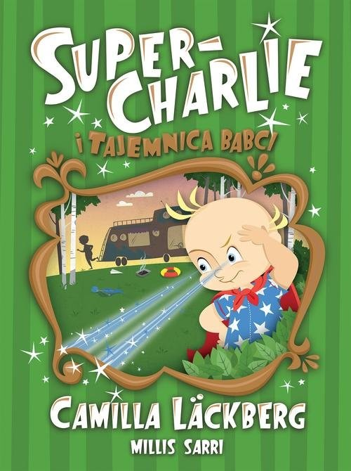 okładka Super-Charlie i tajemnica babci, Książka | Camilla Läckberg