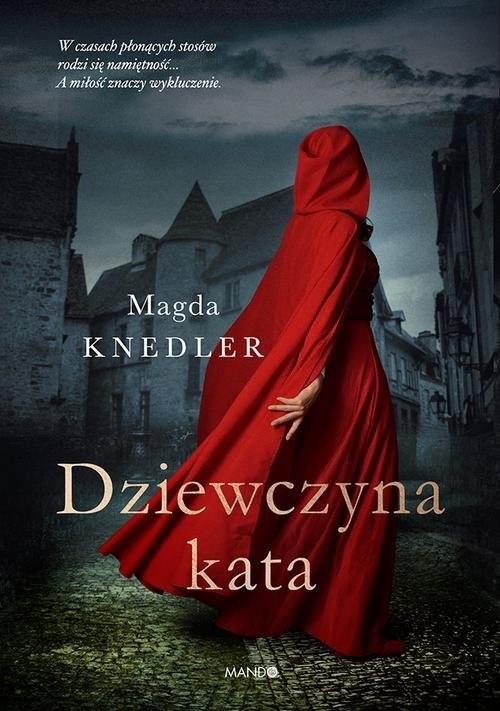 okładka Dziewczyna kata, Książka   Knedler Magda