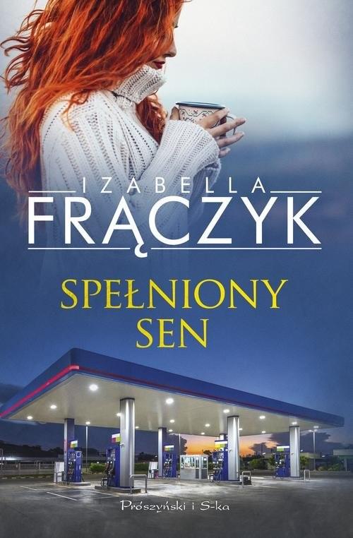 okładka Spełniony sen, Książka | Izabella  Frączyk