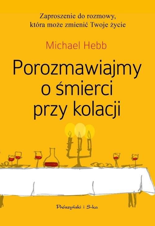 okładka Porozmawiajmy o śmierci przy kolacji, Książka | Hebb Michael