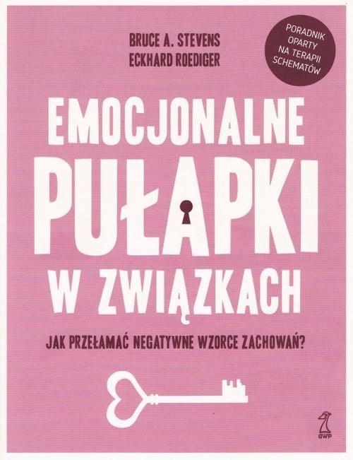 okładka Emocjonalne pułapki w związkach Jak przełamać negatywne wzorce zachowań?, Książka | Bruce Stevens, Eckhard Roediger