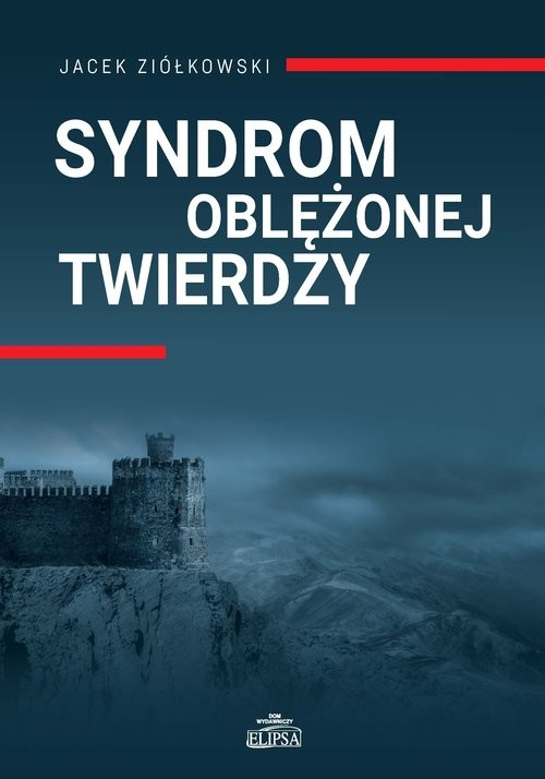 okładka Syndrom oblężonej twierdzy, Książka | Ziółkowski Jacek
