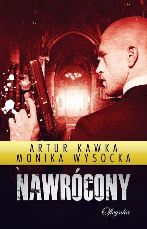 okładka Nawrócony, Książka | Artur Kawka, Monika Wysocka