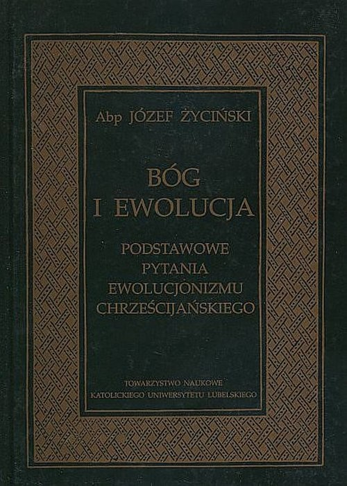 okładka Bóg i ewolucja Podstawowe pytania ewolucjonizmu chrześcijańskiego, Książka | Życiński Józef