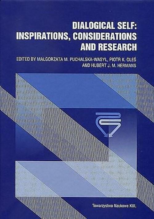 okładka Dialogical Self Inspirations Considerations and Researchksiążka |  | M. Puchalska-Wasyl Małgorzata, K. Oleś Piotr, Praca Zbiorowa