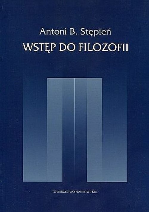 okładka Wstęp do filozofii, Książka   Antoni B. Stępień