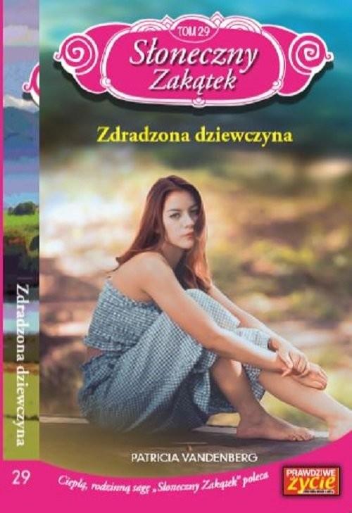 okładka Słoneczny zakątek t. 29 Zdradzona dziewczyna   /K/ Zdradzona dziewczyna, Książka | Patricia Vandenberg