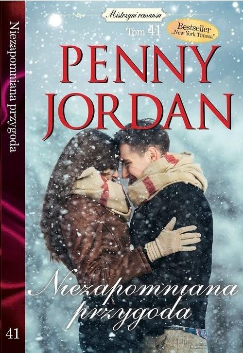 okładka Mistrzyni Romansu Tom 41 Niezapomniana przygoda, Książka | Penny Jordan