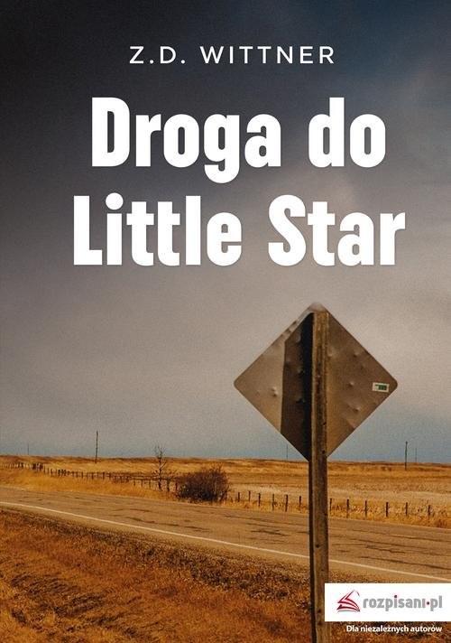 okładka Droga do Little Star, Książka | Wittner Zuzanna