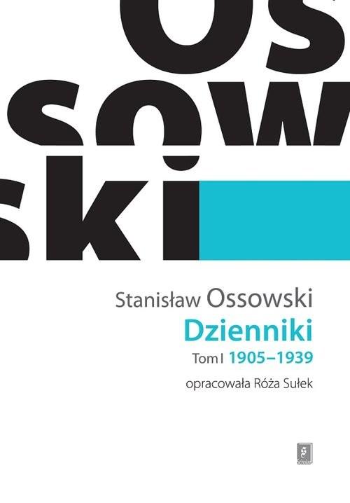 okładka Dzienniki Tom I: 1905-1939, Książka | Ossowski Stanisław