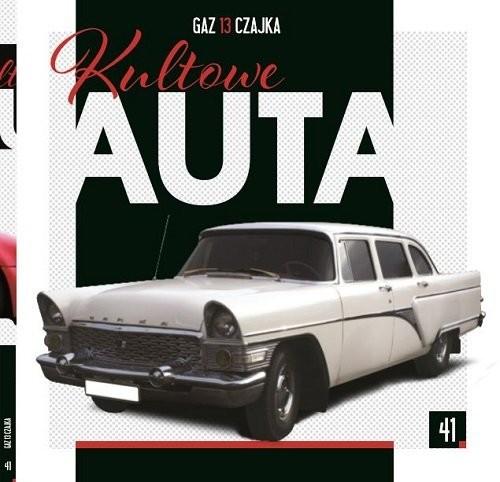 okładka Kultowe Auta Tom 41 GAZ 13 Czajka, Książka |