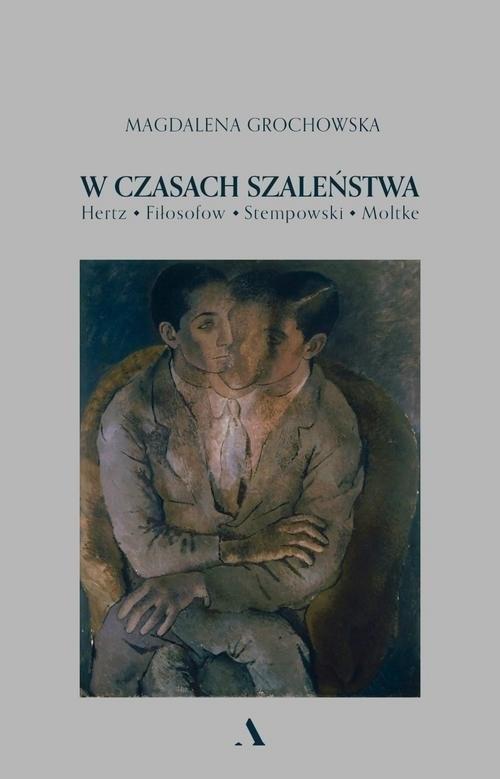 okładka W czasach szaleństwa, Książka | Magdalena Grochowska