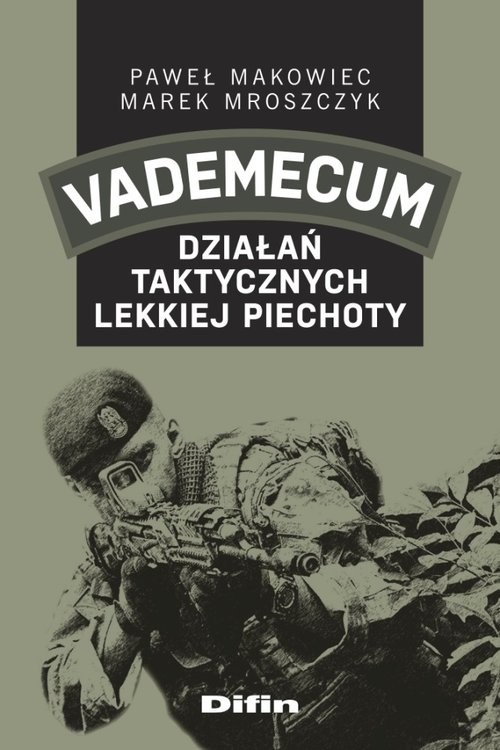 okładka Vademecum działań taktycznych lekkiej piechoty, Książka | Paweł Makowiec, Marek Mroszczyk