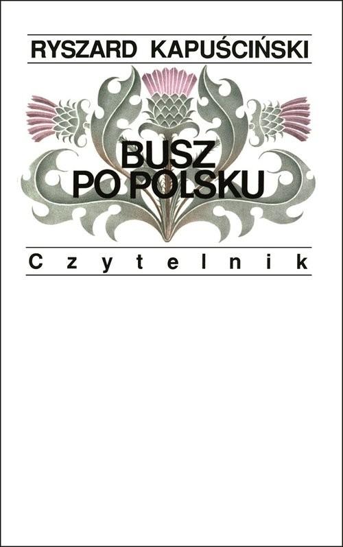 okładka Busz po polsku, Książka | Kapuściński Ryszard