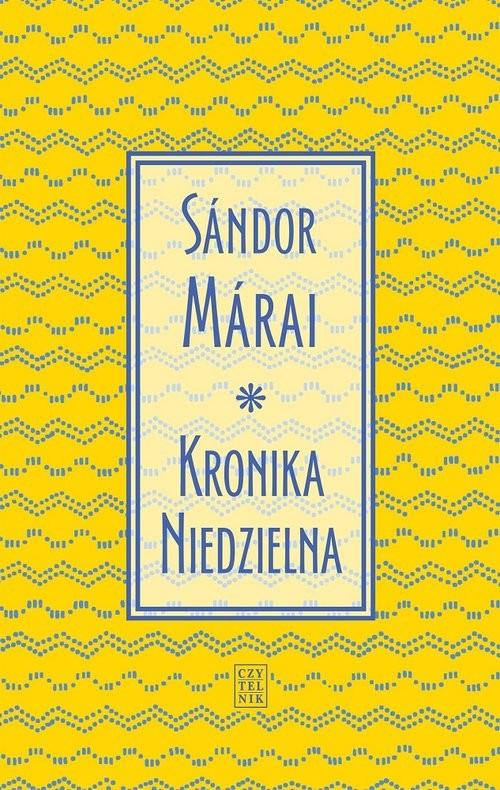 okładka Kronika Niedzielnaksiążka      Sándor Márai, Praca Zbiorowa