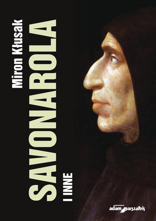okładka Savonarola i inne, Książka   Kłusak Miron