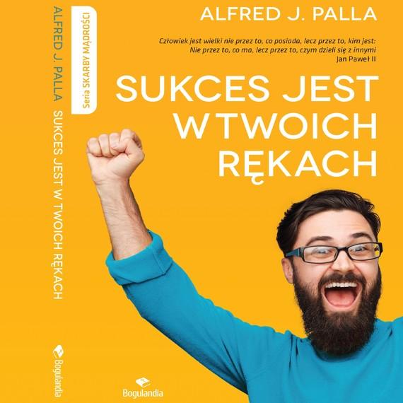 okładka Sukces w twoich rękach, Audiobook | Alfred J. Palla