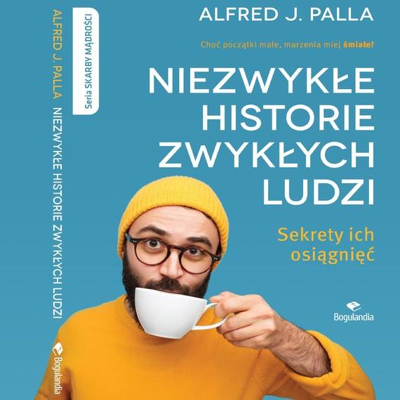 okładka Niezwykłe Historie sekrety ich osiagnięćaudiobook | MP3 | Alfred J. Palla