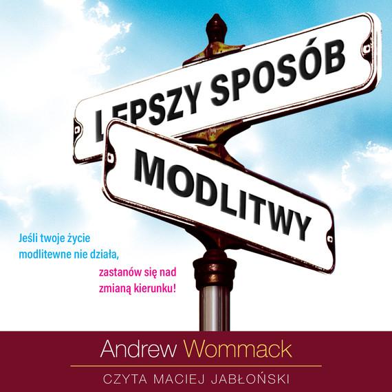 okładka Lepszy sposób modlitwy, Audiobook | Andrew Wommack