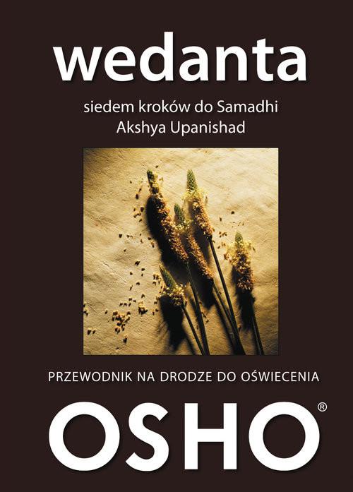 okładka Wedanta Siedem kroków do Samadhi Akshya Upanishad Przewodnik na drodze do oświecenia, Książka | OSHO