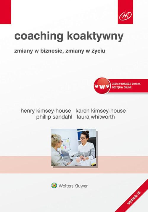 okładka Coaching koaktywny Zmiany w biznesie, zmiany w życiu, Książka | Henry Kimsey-House, Karen Kimsey-House, Sanda