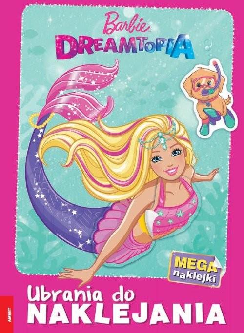 okładka Barbie Dreamtopia Ubrania do naklejania SDL-1401, Książka  