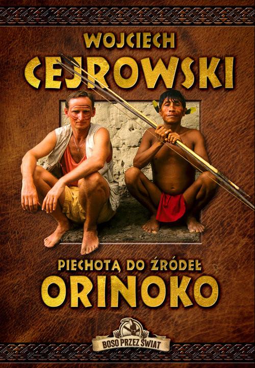okładka Piechotą do żródeł Orinoko, Książka | Cejrowski Wojciech