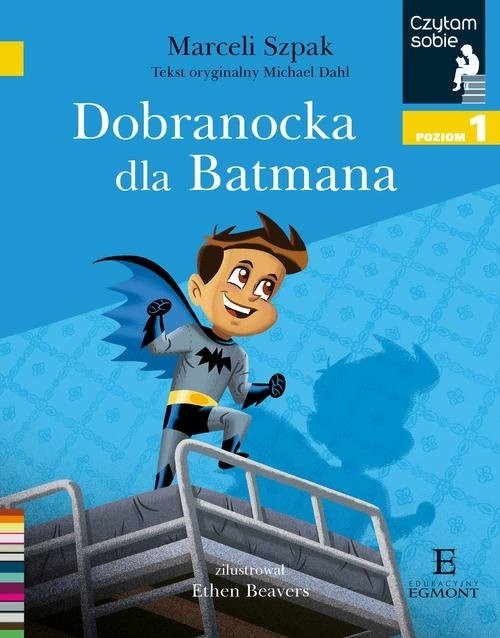 okładka Czytam sobie Dobranocka dla Batmana Poziom 1książka |  | Szpak Marceli
