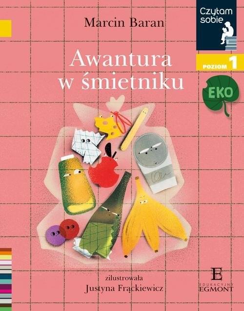 okładka Czytam sobie Eko Awantura w śmietniku Poziom 1, Książka | Baran Marcin
